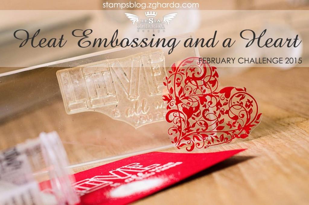 http://stampsblog.zgharda.com/zavdannya-lyutoho-embosynh-serdechka-fabruary-challenge-hot-embossing-and-heart/